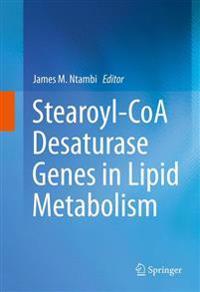 Stearoyl-CoA Desaturase Genes in Lipid Metabolism
