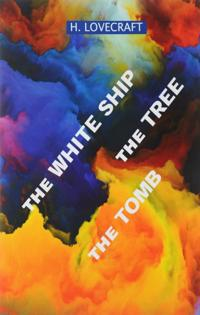 The White Ship: The Tree: The Tomb
