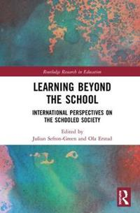 Learning Beyond the School: International Perspectives on the Schooled Society