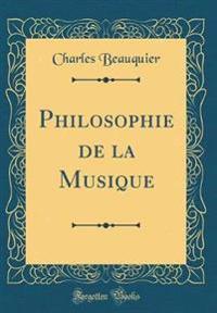 Philosophie de la Musique (Classic Reprint)