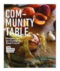Community Table: Recipes for an Ecological Food Future