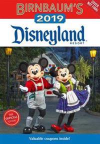 Birnbaum's 2019 Disneyland Resort: The Official Guide