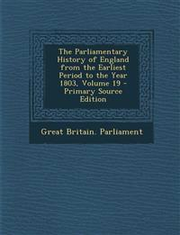 The Parliamentary History of England from the Earliest Period to the Year 1803, Volume 19