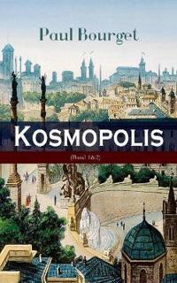 Kosmopolis (Vollständige Deutsche Ausgabe: Band 1&2)