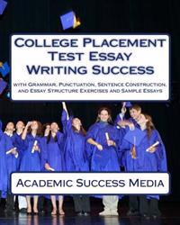 College Placement Test Essay Writing Success