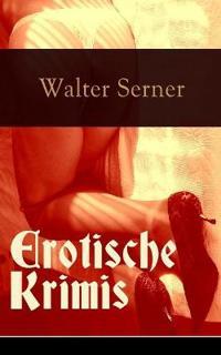Erotische Krimis (Vollständige Ausgaben)