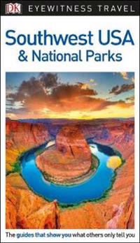 DK Eyewitness Travel Guide Southwest USA and National Parks