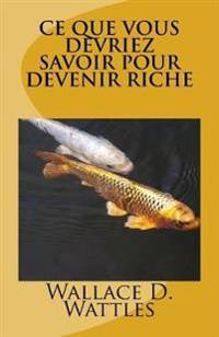 Ce Que Vous Devriez Savoir Pour Devenir Riche