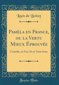 Pamela En France, Ou La Vertu Mieux Eprouvee