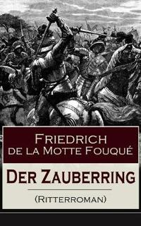Der Zauberring (Ritterroman) - Vollst ndige Ausgabe