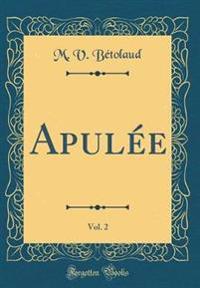 Apulee, Vol. 2 (Classic Reprint)