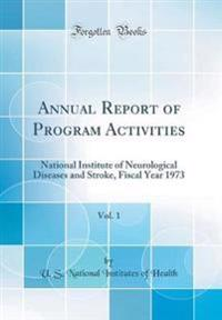 Annual Report of Program Activities, Vol. 1
