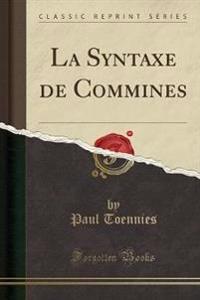 La Syntaxe de Commines (Classic Reprint)