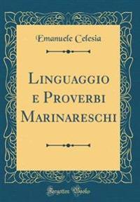 Linguaggio E Proverbi Marinareschi (Classic Reprint)