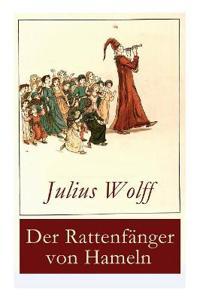 Der Rattenfanger Von Hameln (Vollstandige Ausgabe)