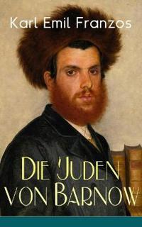 Die Juden Von Barnow (Vollständige Ausgabe)