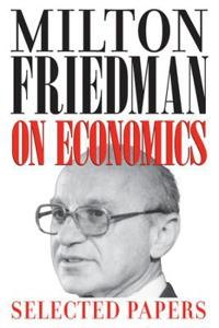 Milton Friedman on Economics