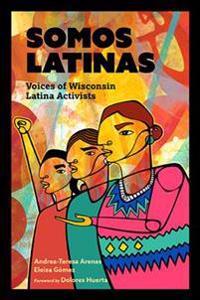 Somos Latinas: Voices of Wisconsin Latina Activists