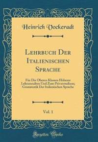 Lehrbuch Der Italienischen Sprache, Vol. 1