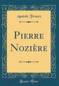Pierre Noziere (Classic Reprint)