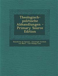 Theologisch-Politische Abhandlungen - Primary Source Edition