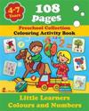 Little Learners - Colors and Numbers: Coloring and Activity Book with Puzzles, Brain Games, Problems, Mazes, Dot-To-Dot & More for 4-7 Years Old Kids