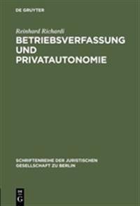 Betriebsverfassung Und Privatautonomie
