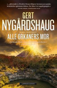 Alle orkaners mor - Gert Nygårdshaug pdf epub