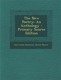 The New Poetry: An Anthology - Primary Source Edition