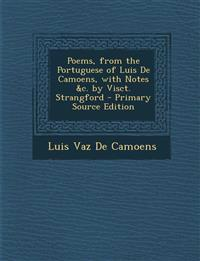 Poems, from the Portuguese of Luis De Camoens, with Notes &c. by Visct. Strangford