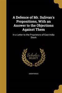 DEFENCE OF MR SULIVANS PROPOSI