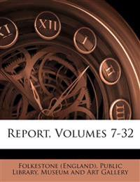 Report, Volumes 7-32