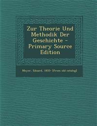 Zur Theorie Und Methodik Der Geschichte