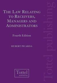 The Law Relating to Receivers, Managers and Administrators