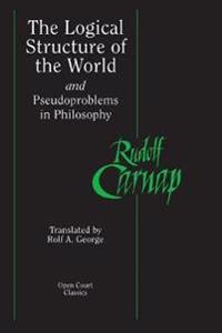 The Logical Structure of the World and Pseudoproblems in Philosophy