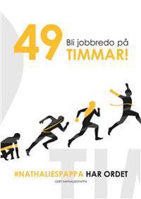 Bli jobbredo på 49 timmar!