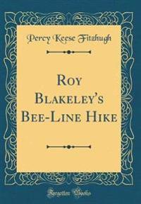 Roy Blakeley's Bee-Line Hike (Classic Reprint)