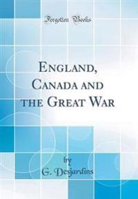 England, Canada and the Great War (Classic Reprint)