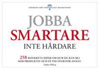 Jobba smartare - inte hårdare