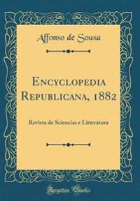 Encyclopedia Republicana, 1882
