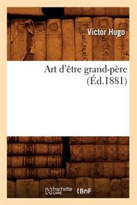 Art d'�tre Grand-P�re (�d.1881)