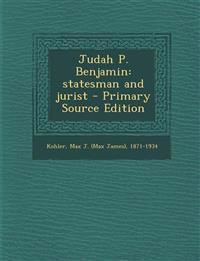 Judah P. Benjamin: Statesman and Jurist