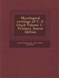 Mycological writings of C. G. Lloyd Volume 2 - Primary Source Edition