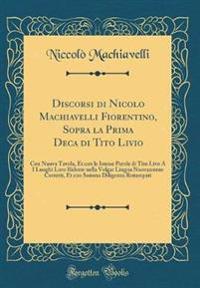 Discorsi Di Nicolo Machiavelli Fiorentino, Sopra La Prima Deca Di Tito Livio