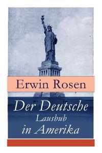 Der Deutsche Lausbub in Amerika (Vollstandige Ausgabe)