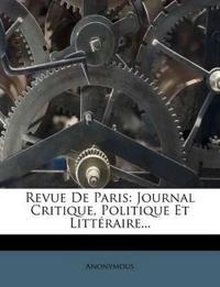 Revue De Paris: Journal Critique, Politique Et Littéraire...