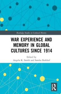 War Experience and Memory in Global Cultures Since 1914