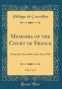 Memoirs of the Court of France, Vol. 1 of 2