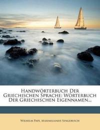 Handwörterbuch der griechischen Sprache: Wörterbuch der griechischen Eigennamen. Dritter Band.