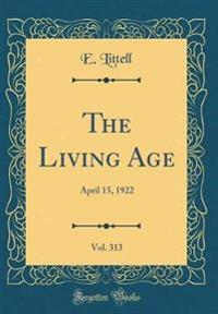 The Living Age, Vol. 313